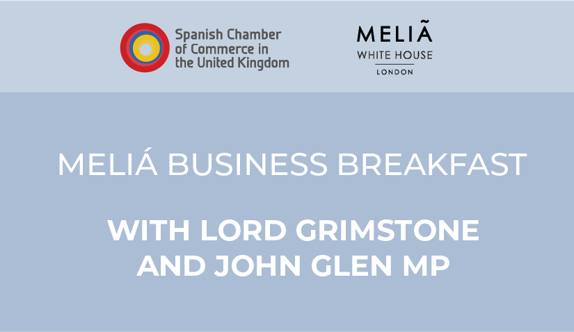 MELIÁ BUSINESS BREAKFAST WEBINAR CON LORD GRIMSTONE Y JOHN GLEN MP