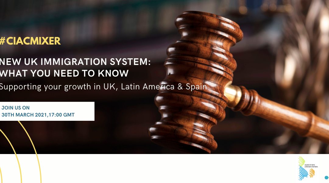 WEBINAR | CIAC Mixer – New UK immigration system: what you need to know
