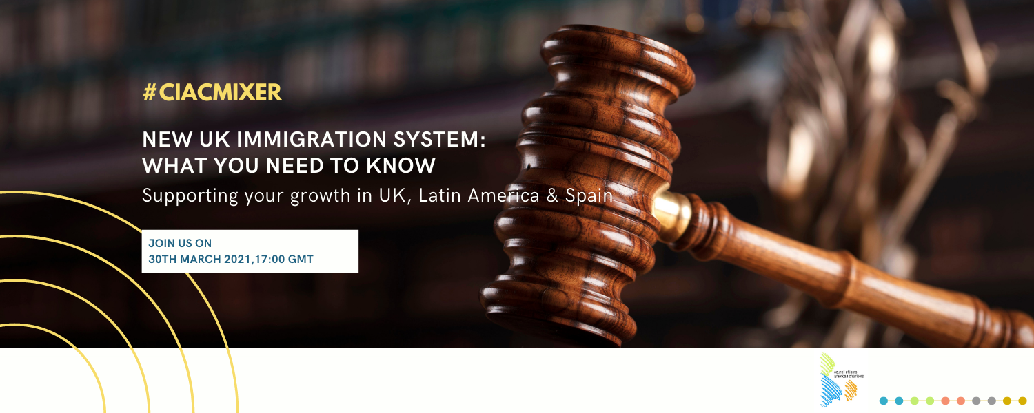 WEBINAR | CIAC Mixer - New UK immigration system: what you need to know